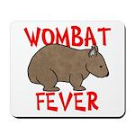 Wombat Fever Mousepad