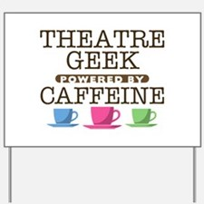 Theatre Geek Powered by Caffeine Yard Sign