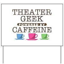 Theater Geek Powered by Caffeine Yard Sign