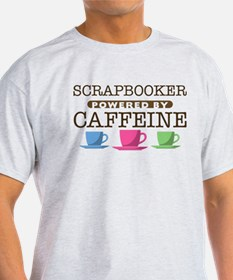 Scrapbooker Powered by Caffeine T-Shirt
