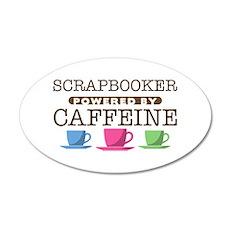 Scrapbooker Powered by Caffeine 38.5 x 24.5 Oval W
