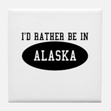 I'd Rather Be in Alaska Tile Coaster
