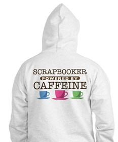 Scrapbooker Powered by Caffeine Hoodie
