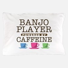 Banjo PLayer Powered by Caffeine Pillow Case