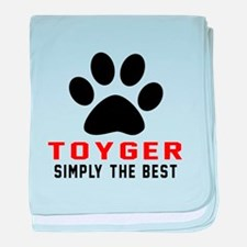 Toyger Simply The Best Cat Designs baby blanket
