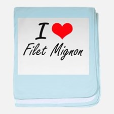 I love Filet Mignon baby blanket