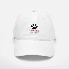 Snowshoe Simply The Best Cat Designs Baseball Baseball Cap