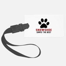 Snowshoe Simply The Best Cat Des Luggage Tag