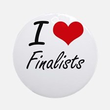 I love Finalists Round Ornament