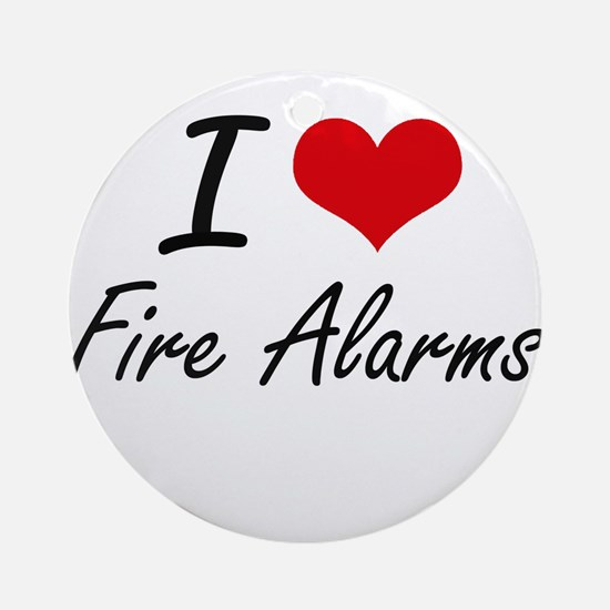 I love Fire Alarms Round Ornament