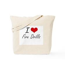 I love Fire Drills Tote Bag
