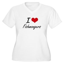 I love Fishmongers Plus Size T-Shirt
