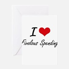 I love Fivolous Spending Greeting Cards