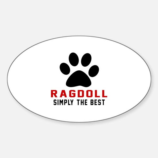 Ragdoll Simply The Best Cat Designs Sticker (Oval)