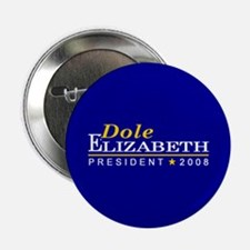 ELIZABETH DOLE PRESIDENT 2008 Button