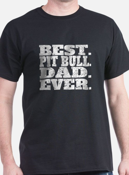 Best Pit Bull Dad Ever T-Shirt