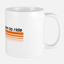 Born to ride - BMX design Mug