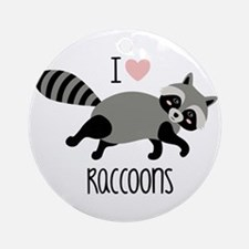 I Love Raccoons Round Ornament