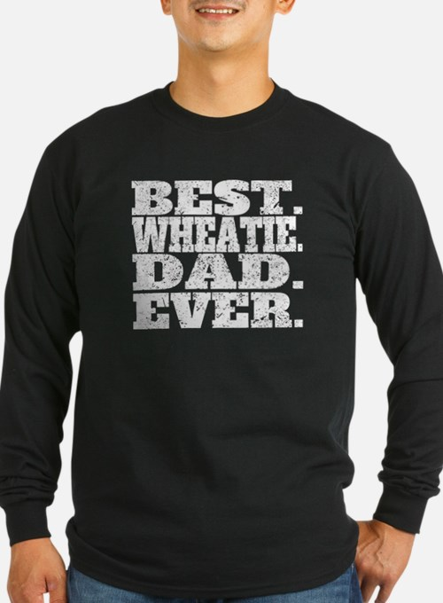 Best Wheatie Dad Ever Long Sleeve T-Shirt
