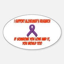 I support alzheimer's research Oval Decal