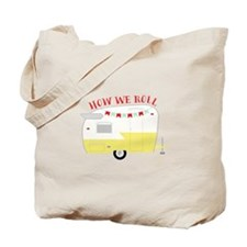 How We Roll Tote Bag