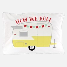 How We Roll Pillow Case