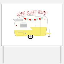 Home Sweet Home Yard Sign