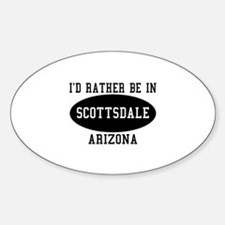 I'd Rather Be in Scottsdale, Oval Decal
