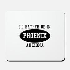 I'd Rather Be in Phoenix, Ari Mousepad