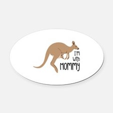 Im With Mommy Oval Car Magnet