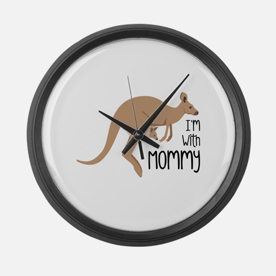 Im With Mommy Large Wall Clock