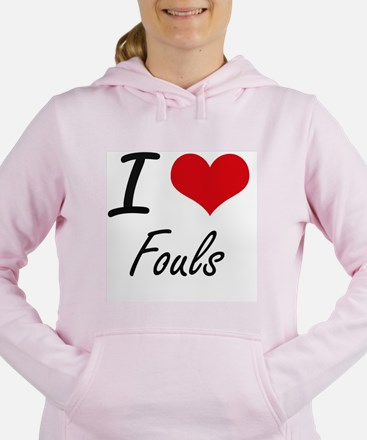 I love Fouls Women's Hooded Sweatshirt
