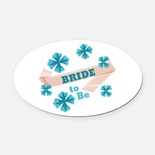 Bride To Be Oval Car Magnet