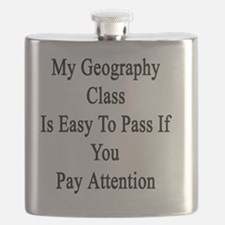 My Geography Class Is Easy To Pass If You Pa Flask