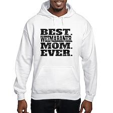 Best Weimaraner Mom Ever Hoodie