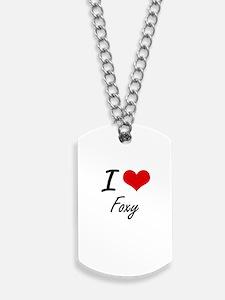 I love Foxy Dog Tags
