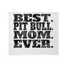 Best Pit Bull Mom Ever Throw Blanket