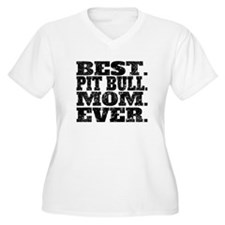 Best Pit Bull Mom Ever Plus Size T-Shirt