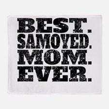 Best Samoyed Mom Ever Throw Blanket