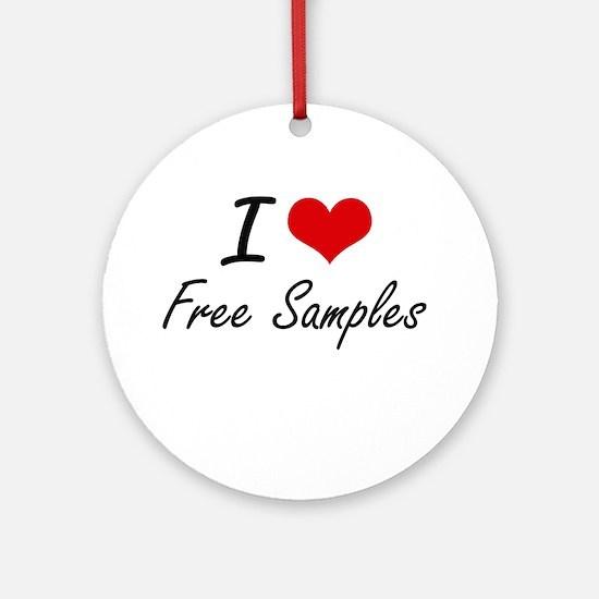 I love Free Samples Round Ornament