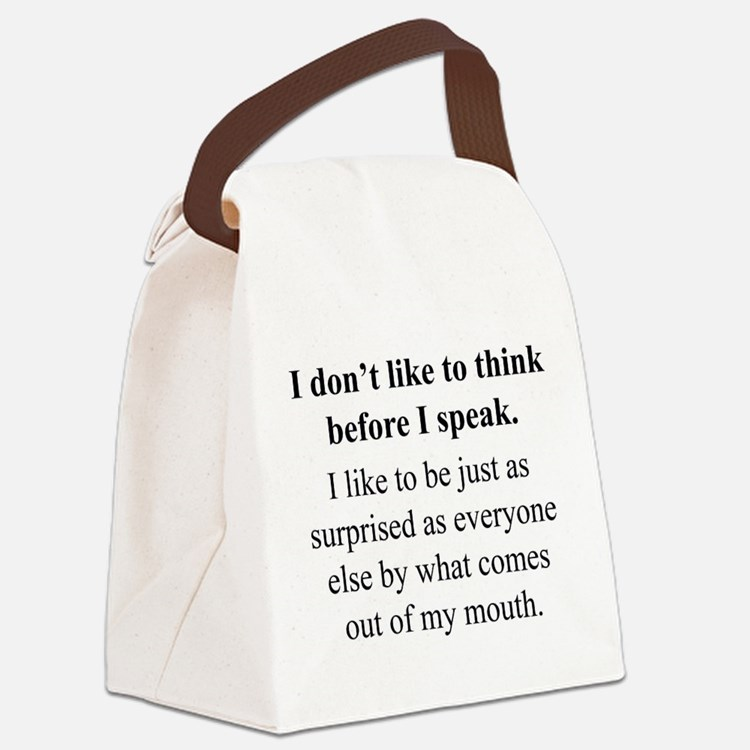 Think before I Speak Canvas Lunch Bag