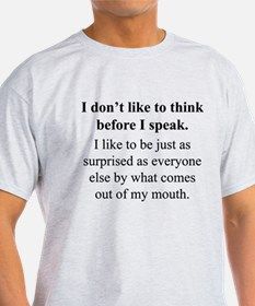 Think before I Speak T-Shirt