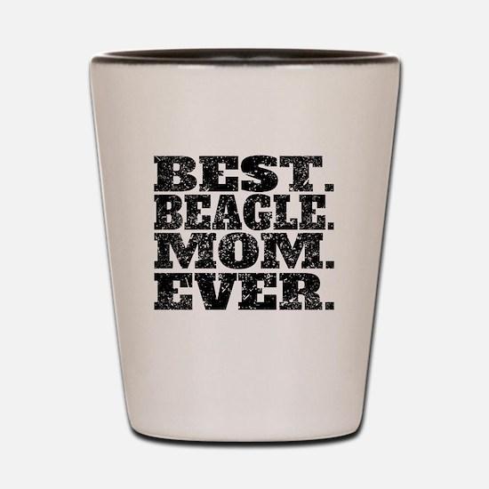 Best Beagle Mom Ever Shot Glass
