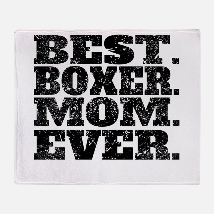 Best Boxer Mom Ever Throw Blanket