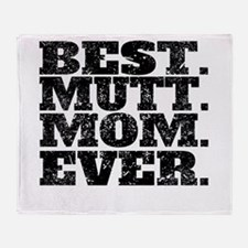 Best Mutt Mom Ever Throw Blanket