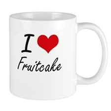I love Fruitcake Mugs
