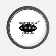 I'd Rather Be in Breckenridge Wall Clock