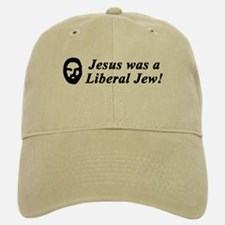 Jesus Was a Liberal Jew Baseball Baseball Cap