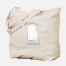I'd Rather Be in Connecticut Tote Bag