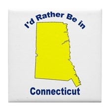 I'd Rather Be in Connecticut Tile Coaster